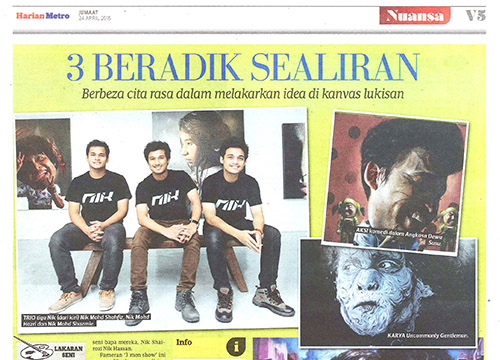 Art Trio: The Nik Brothers was listing in Harian Metro on April 2015