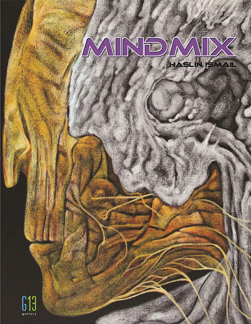 MindMix : Solo Exhibition by Haslin Ismail