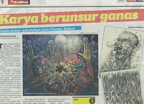 Transfiguration- Solo Exhibition by Haslin Ismail was listing in Harian Metro on June 2013