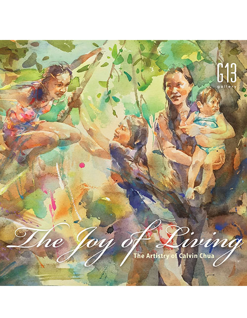 The Joy of Living : The Artistry of Calvin Chua