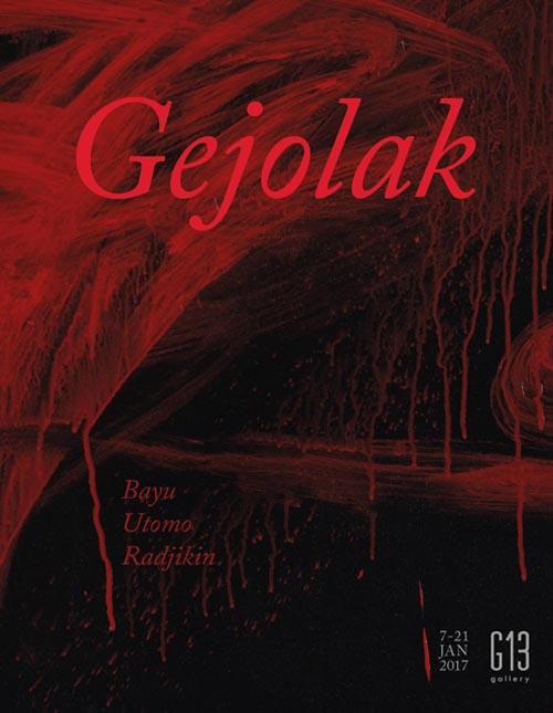 Gejolak Solo Exhibition by Bayu Utomo Radjikin
