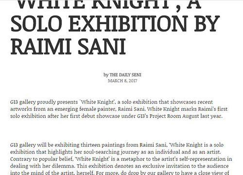 White Knight : Solo Exhibition by Raimi Sani was listing in Daily Seni on March 2017