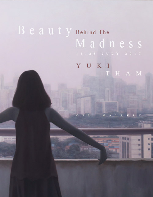 Beauty Behind The Madness, a solo exhibition by Yuki Tham
