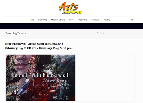 G13 Project Room – 'Feral Withdrawal by Aiman Zamri show was listing in Arts. com on February 2018