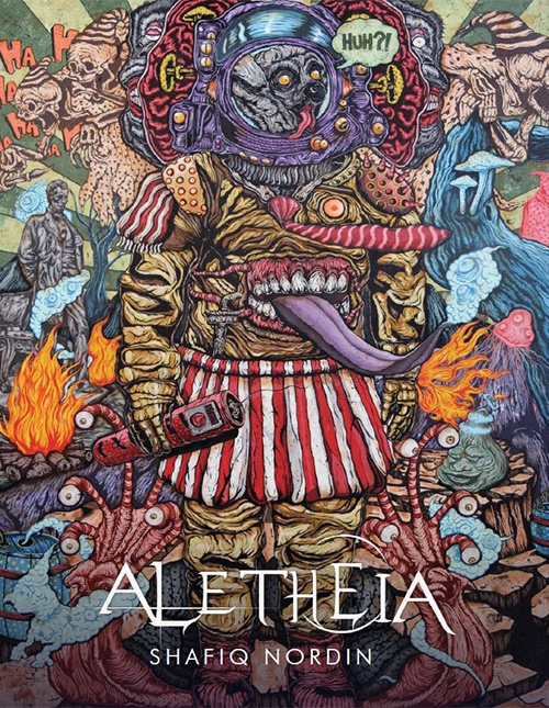 Aletheia, A Solo Exhibition by Shafiq Nordin