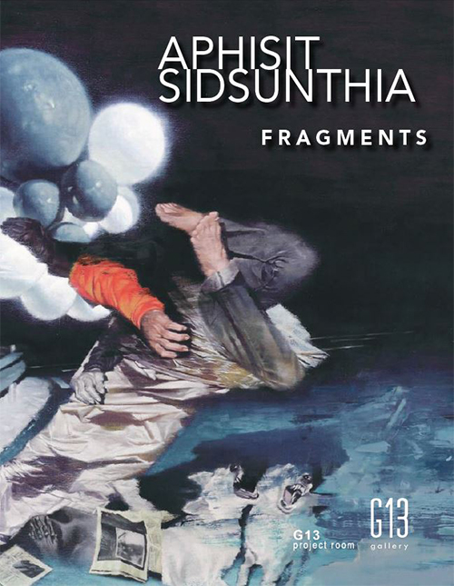 G13 Project Room: 'Fragments' by Aphisit Sidsunthia