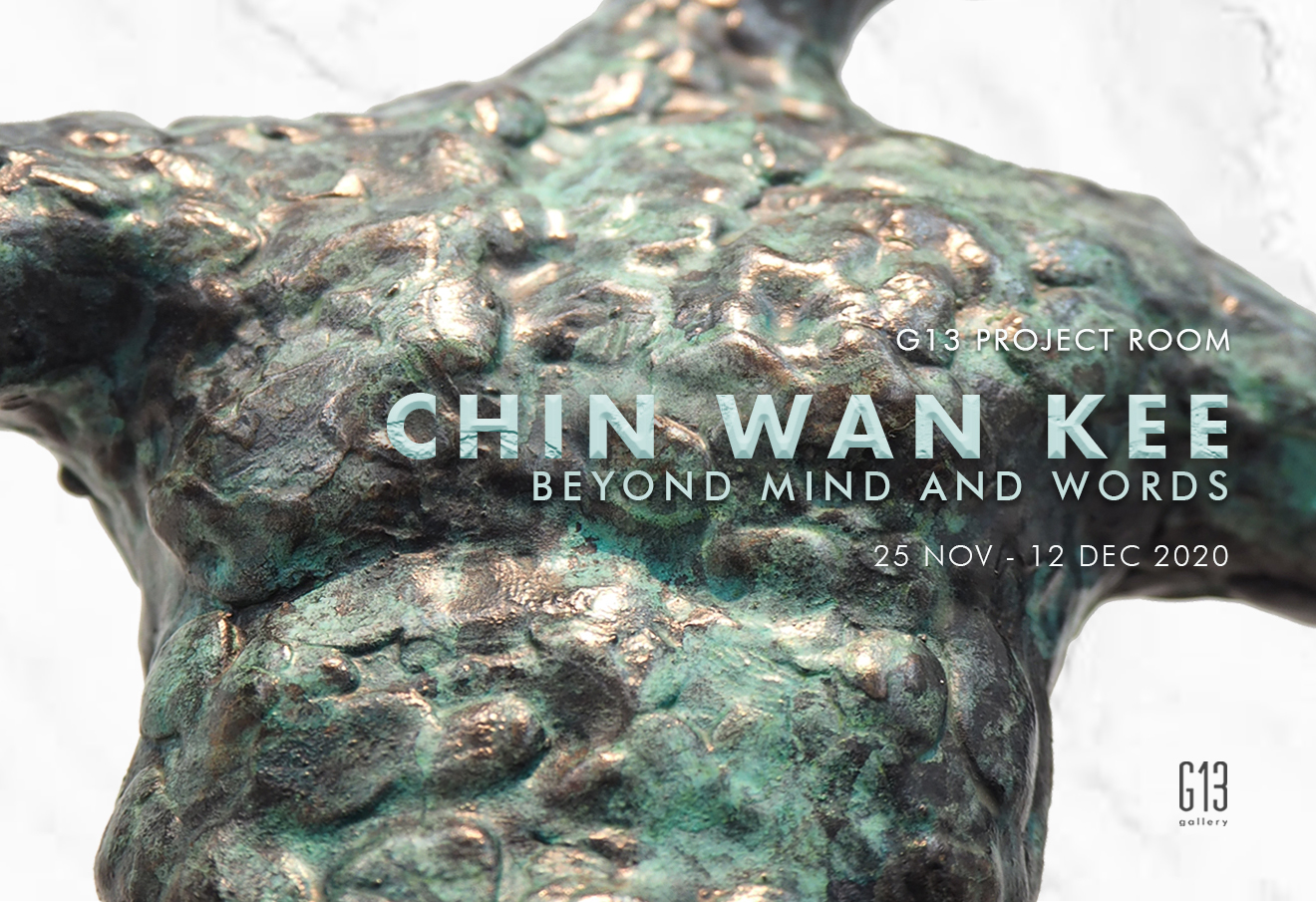 G13 PROJECT ROOM : BEYOND MIND AND WORDS BY CHIN WAN KEE