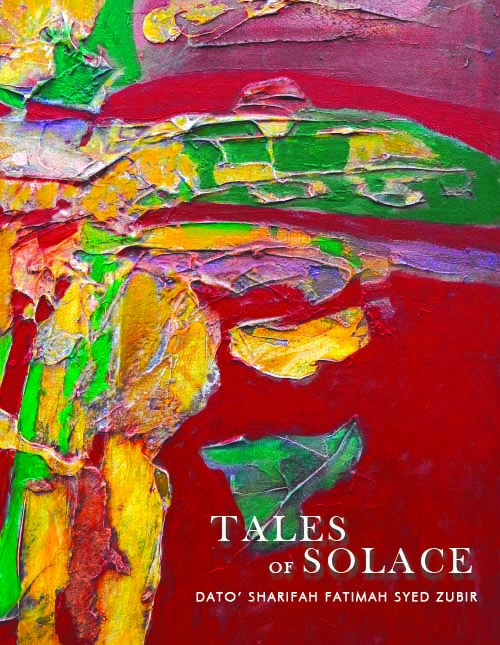 TALE OF SOLACE BY DATO' SHARIFAH FATIMAH SYED ZUBIR